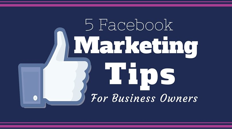 5 Facebook Tips Smart Business  >> 5 Smart Facebook Marketing Ideas Must Try