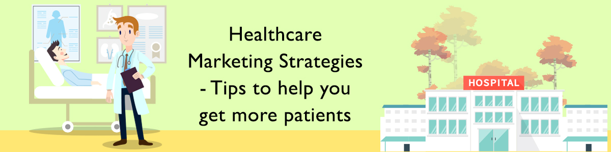 Healthcare Marketing Strategies Top 20 Tips for new patients