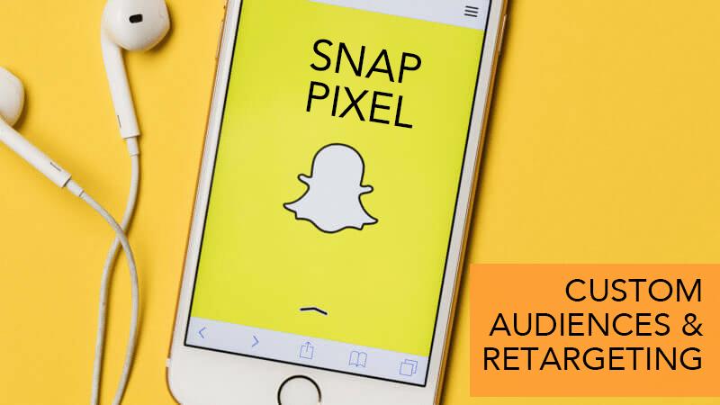 Snap Pixel - Custom Audiences & Retargeting